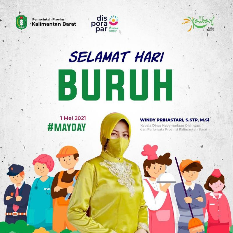 Keluarga Besar Dinas Kepemudaan, Olahraga dan Pariwisata Provinsi Kalimantan Barat mengucapkan Selamat Memperingat Hari Buruh Sedunia